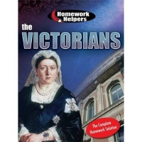 The Victorians (Homework Helpers)