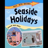 Ways Into History: Seaside Holiday